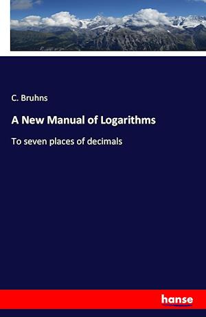 A New Manual of Logarithms