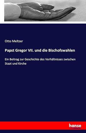 Bog, paperback Papst Gregor VII. Und Die Bischofswahlen af Otto Meltzer