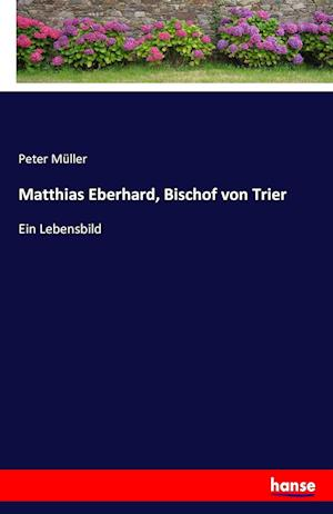 Bog, paperback Matthias Eberhard, Bischof Von Trier af Peter Muller