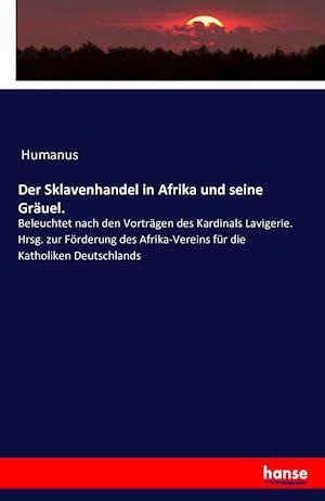 Bog, paperback Der Sklavenhandel in Afrika Und Seine Grauel. af Humanus