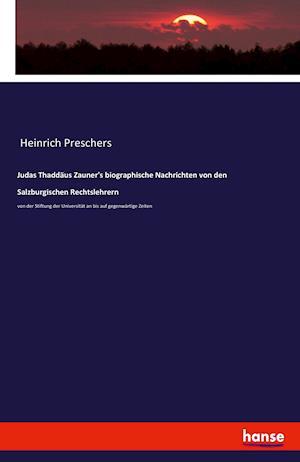 Bog, paperback Judas Thaddaus Zauner's Biographische Nachrichten Von Den Salzburgischen Rechtslehrern af Anonymus