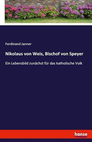 Bog, paperback Nikolaus Von Weis, Bischof Von Speyer af Ferdinand Janner