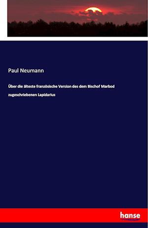 Bog, paperback Uber Die Alteste Franzosische Version Des Dem Bischof Marbod Zugeschriebenen Lapidarius af Paul Neumann