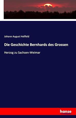 Bog, paperback Die Geschichte Bernhards Des Grossen af Johann August Hellfeld