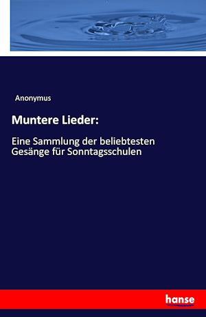 Bog, paperback Muntere Lieder af Anonymus