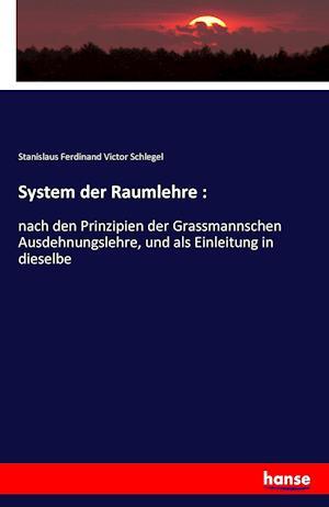 Bog, paperback System Der Raumlehre af Stanislaus Ferdinand Victor Schlegel