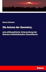 Die Axiome Der Geometry;