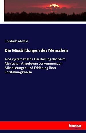 Bog, paperback Die Missbildungen Des Menschen af Friedrich Ahlfeld