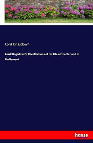 Bog, hæftet Lord Kingsdown's Recollections of his Life at the Bar and in Parliament af Lord Kingsdown