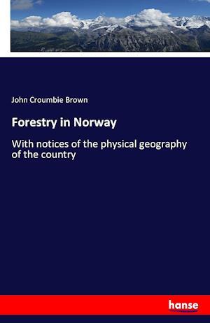 Bog, hæftet Forestry in Norway af John Croumbie Brown