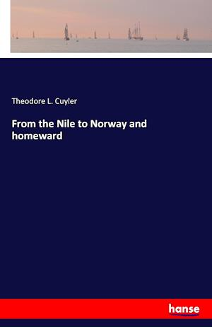 From the Nile to Norway and homeward