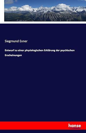 Entwurf Zu Einer Physiologischen Erklarung Der Psychischen Erscheinungen