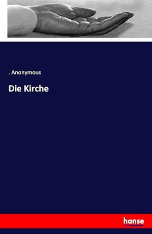 Bog, paperback Die Kirche af Anonymous
