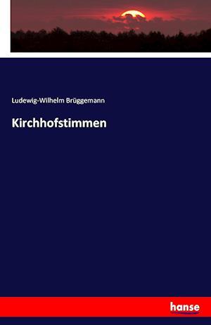 Bog, paperback Kirchhofstimmen af Ludewig-Wilhelm Bruggemann
