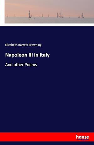 Bog, hæftet Napoleon III in Italy af Elizabeth Barrett Browning