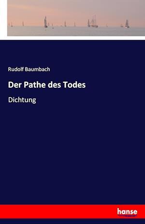Bog, paperback Der Pathe Des Todes af Rudolf Baumbach