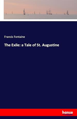 The Exile: a Tale of St. Augustine