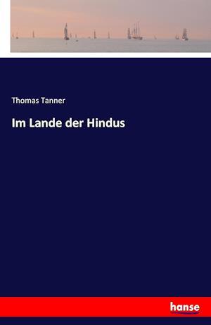 Bog, paperback Im Lande Der Hindus af Thomas Tanner