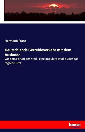 Deutschlands Getreideverkehr Mit Dem Auslande