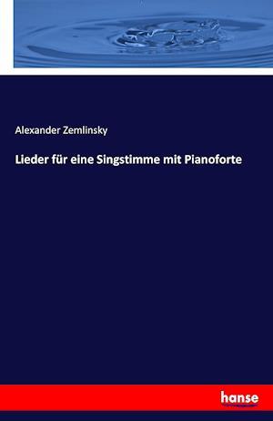Bog, paperback Lieder Fur Eine Singstimme Mit Pianoforte af Alexander Zemlinsky