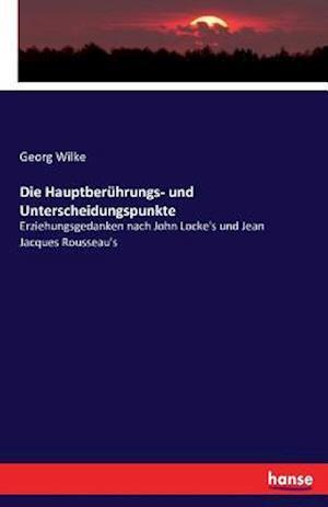 Bog, paperback Die Hauptberuhrungs- Und Unterscheidungspunkte af Georg Wilke