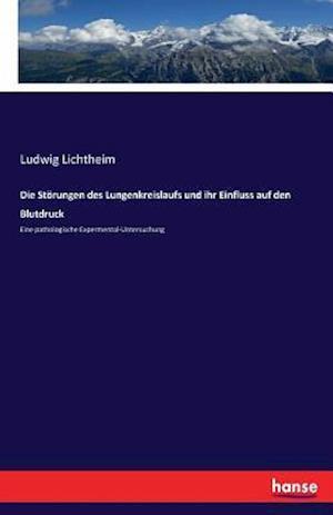 Bog, paperback Die Storungen Des Lungenkreislaufs Und Ihr Einfluss Auf Den Blutdruck af Ludwig Lichtheim