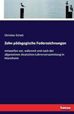 Zehn Padagogische Federzeichnungen