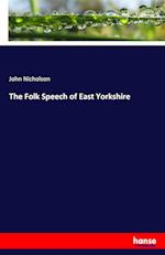 The Folk Speech of East Yorkshire