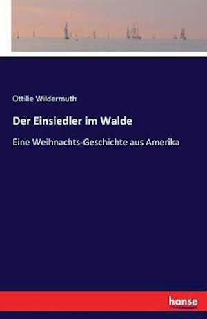 Bog, paperback Der Einsiedler Im Walde af Ottilie Wildermuth