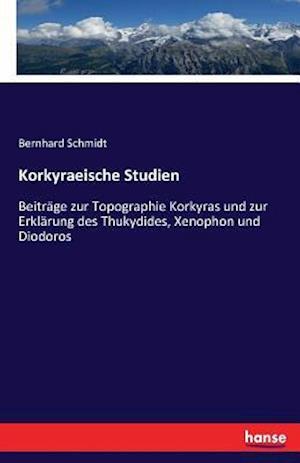 Bog, paperback Korkyraeische Studien af Bernhard Schmidt