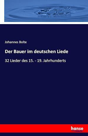 Bog, paperback Der Bauer Im Deutschen Liede af Johannes Bolte