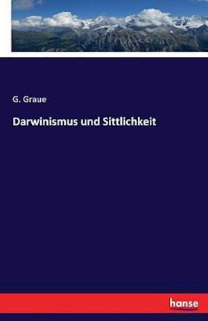 Bog, paperback Darwinismus Und Sittlichkeit af G. Graue
