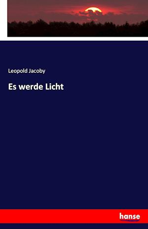 Bog, paperback Es Werde Licht af Leopold Jacoby