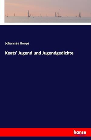 Bog, paperback Keats' Jugend Und Jugendgedichte af Johannes Hoops