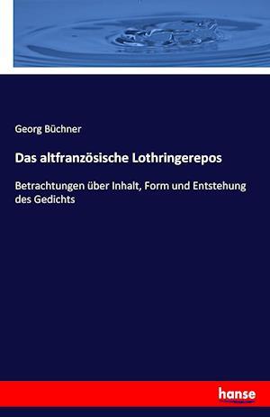 Bog, paperback Das Altfranzosische Lothringerepos af Georg Buchner