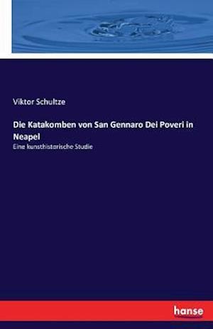 Bog, paperback Die Katakomben Von San Gennaro Dei Poveri in Neapel af Viktor Schultze