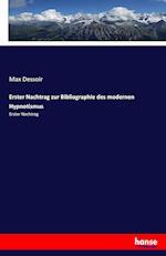 Erster Nachtrag Zur Bibliographie Des Modernen Hypnotismus