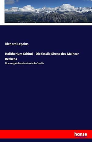 Bog, paperback Halitherium Schinzi - Die Fossile Sirene Des Mainzer Beckens af Richard Lepsius