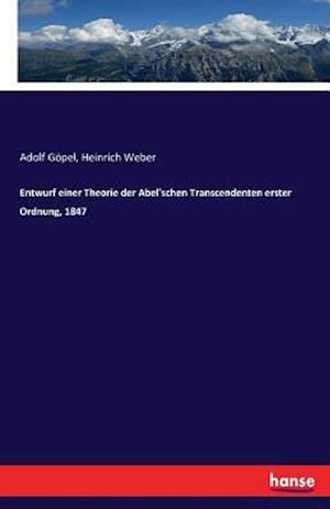 Entwurf Einer Theorie Der Abel'schen Transcendenten Erster Ordnung, 1847