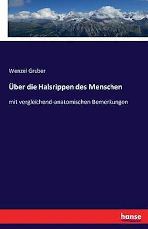 Bog, paperback Uber Die Halsrippen Des Menschen af Wenzel Gruber