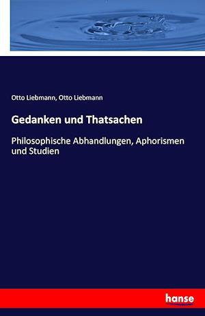 Bog, paperback Gedanken Und Thatsachen af Otto Liebmann