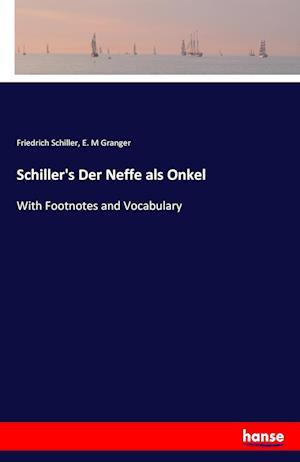 Bog, hæftet Schiller's Der Neffe als Onkel af E. M Granger, Friedrich Schiller