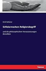 Schleiermachers Religionsbegriff