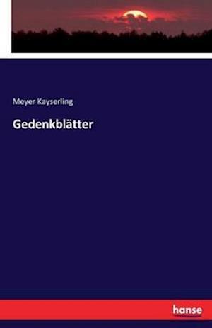 Bog, paperback Gedenkblatter af Meyer Kayserling