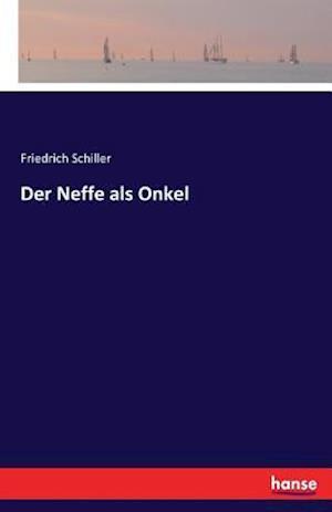 Bog, paperback Der Neffe ALS Onkel af Friedrich Schiller