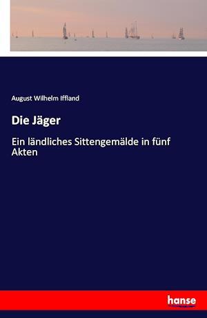 Bog, paperback Die Jager af August Wilhelm Iffland