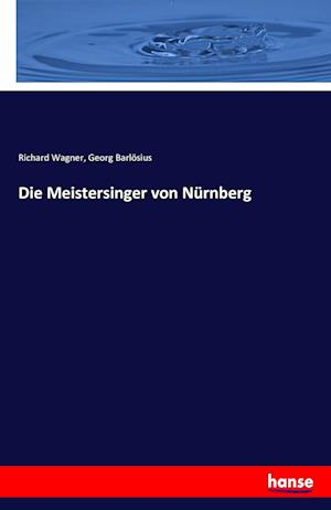 Bog, paperback Die Meistersinger Von Nurnberg af Richard Wagner, Georg Barlosius