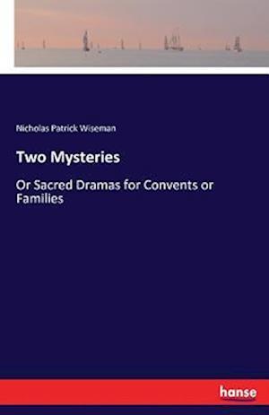 Bog, hæftet Two Mysteries af Nicholas Patrick Wiseman