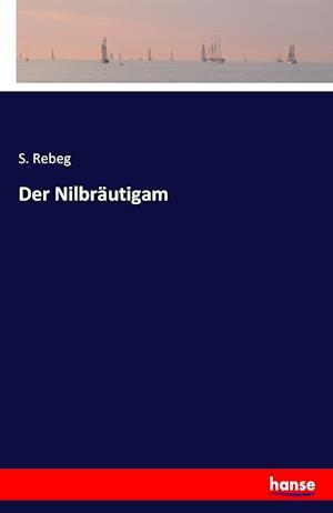 Bog, paperback Der Nilbrautigam af S. Rebeg