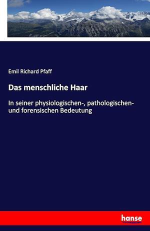 Bog, paperback Das Menschliche Haar af Emil Richard Pfaff